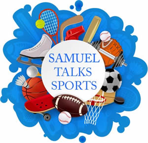 Samuel Talks Sports