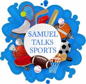 Samuel Talks Sports